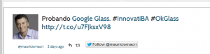 Probando Google Glass.  InnovatiBA  OkGlass   mauriciomacri