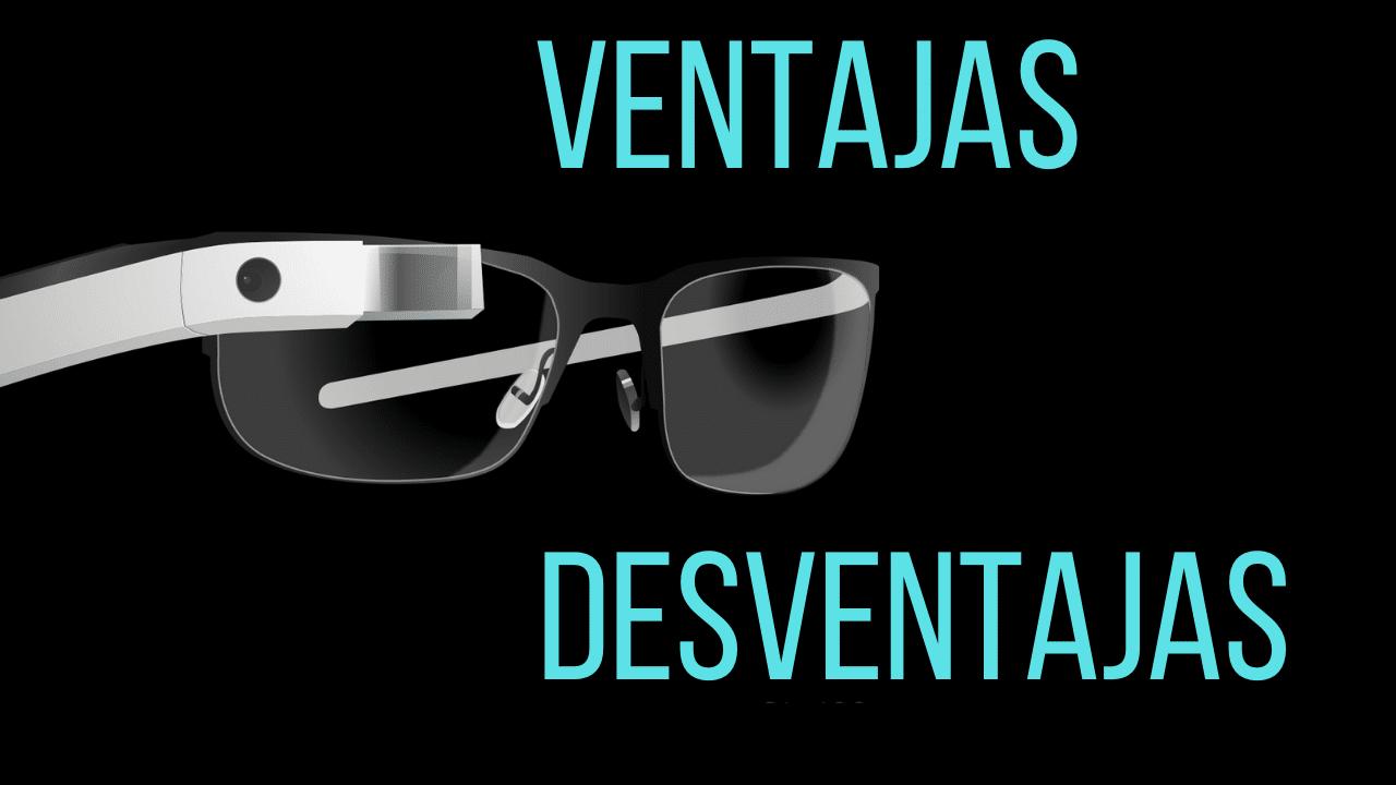 Las ventajas y desventajas de usar Google Glass