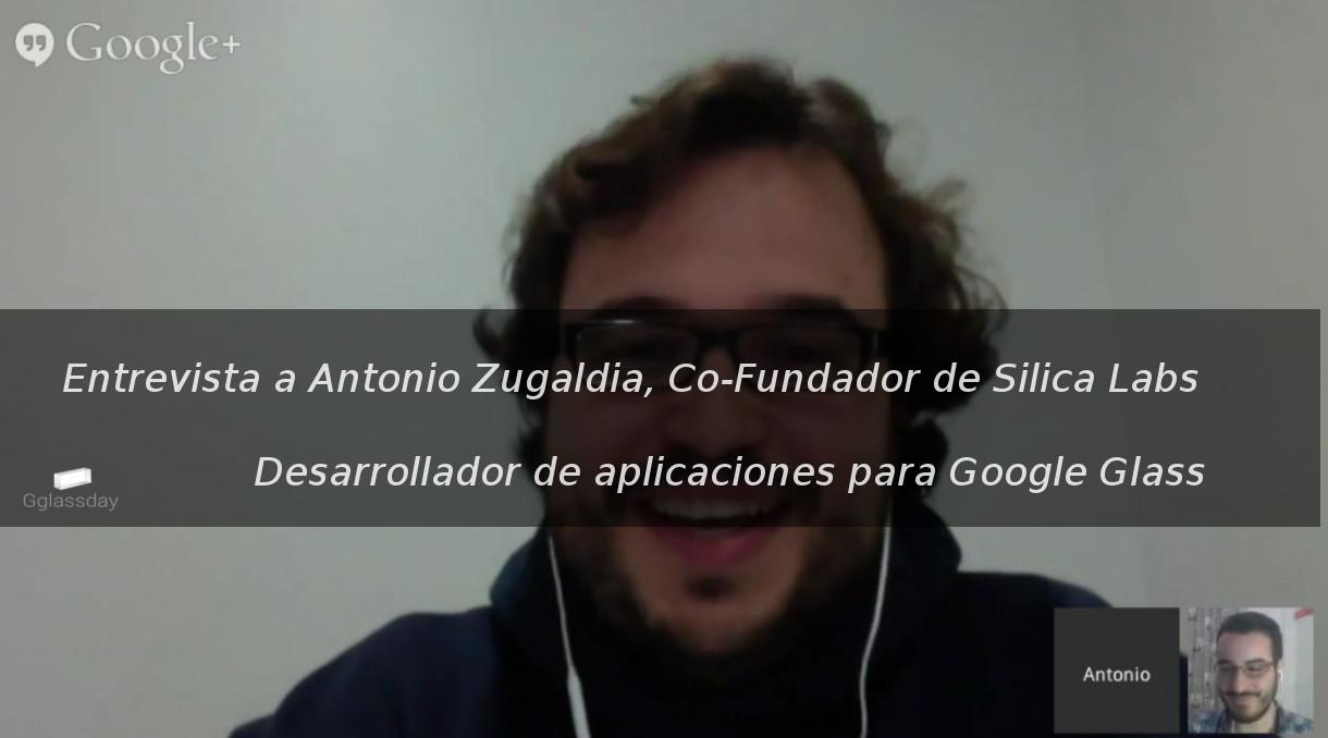 Entrevistamos a Antonio Zugaldia, desarrollador español de Google Glass