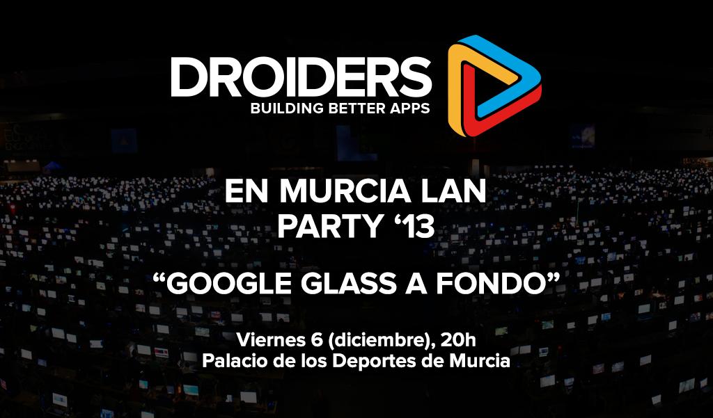 Google Glass estarán en la MurciaLanParty'13