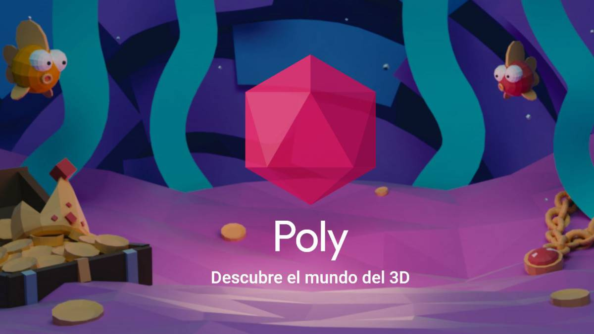 Poly: nueva herramienta de Google para crear objetos 3D para la VR y AR