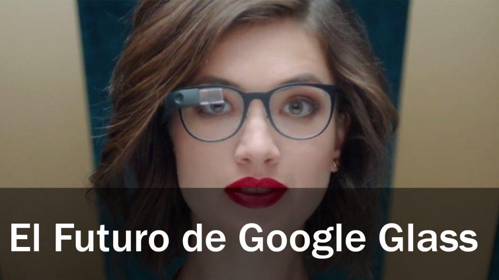 Google Glass futuro 2018