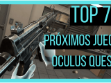 nuevos juegos para oculus quest en 2019
