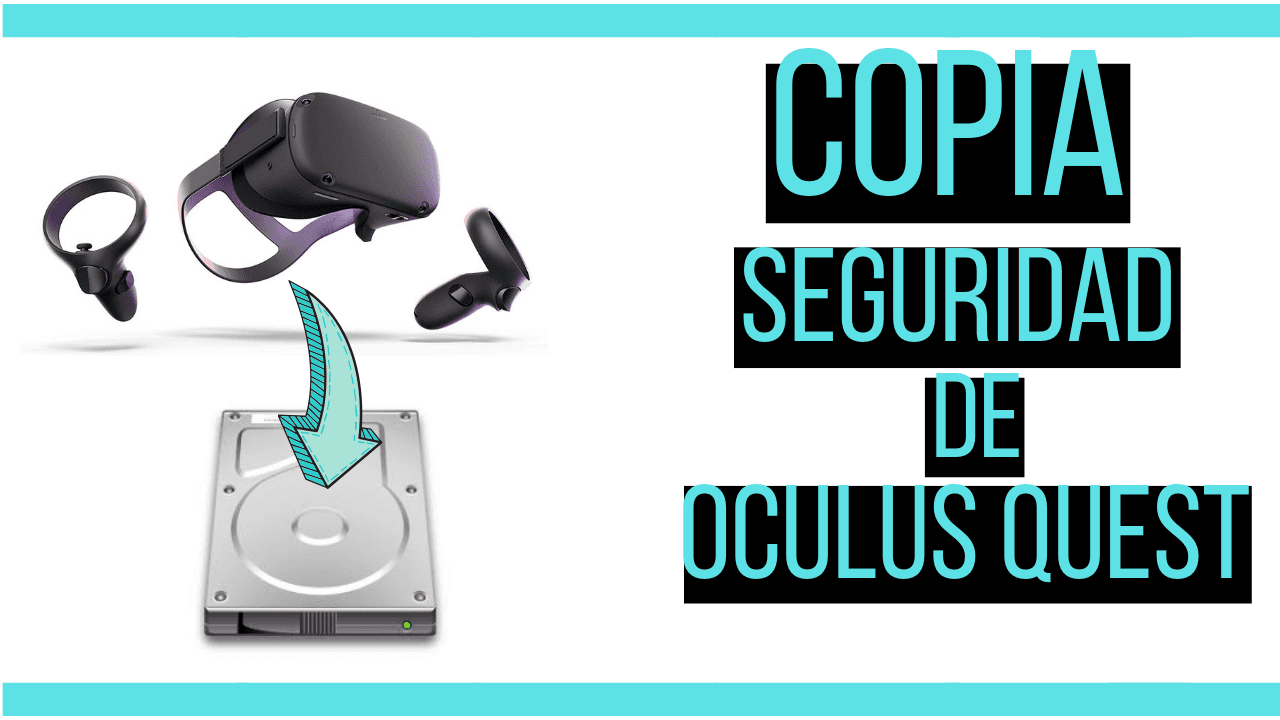 copia de seguridad de oculus quest con sidequest