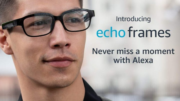 Echo Frames, las gafas inteligentes de Amazon